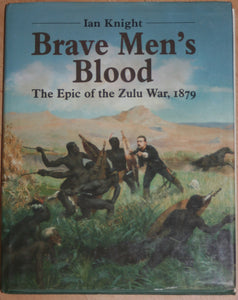BRAVE MEN'S BLOOD - Classic Large-Format Pictorial History of the Zulu War - Hardback Edition