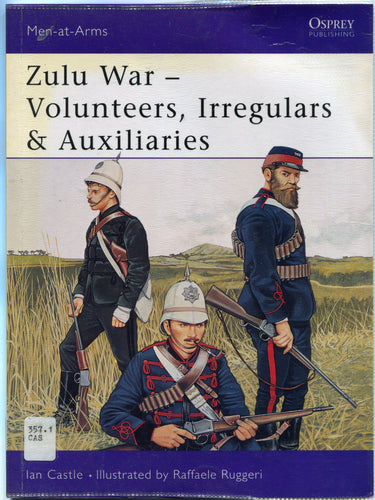 'ZULU WAR VOLUNTEERS, AUXILIARIES AND IRREGULARS by Ian Castle Osprey 'Men-At-Arms' series