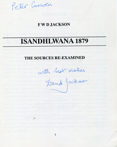 'ISANDHLWANA 1879; The Sources Re-Examined' by F.W.D. Jackson. SIGNED COPY