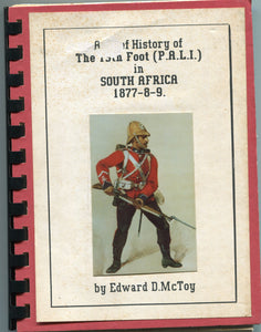A HISTORY OF THE 13th FOOT (P.A.L.I.) in South Africa 1877-8-9 by Edward D. McToy. Introduction by Ian Knight