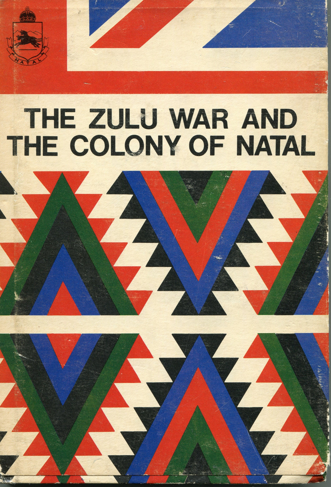 THE ZULU WAR AND THE COLONY OF NATAL edited by Ga.A. Chadwick and E.G. Hobson