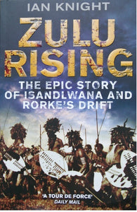 Zulu Rising by Ian Knight -Personalised & Autographed (paperback)