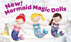 Mermaid Magic Dolls