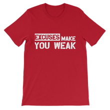 Excuses Make You Weak Tee