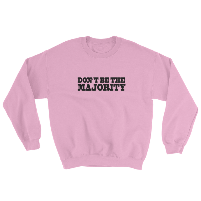 Don't Be The Majority Crewneck