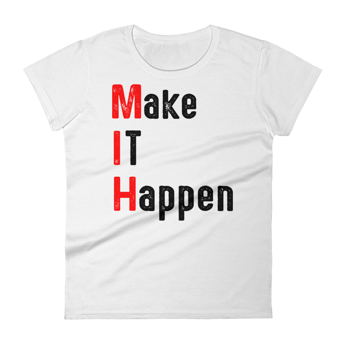 Make It Happen Tees