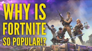 Why Fortnite is so popular.