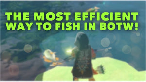 The Best Way to fish in Breath of the Wild