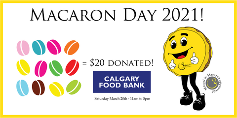 Macaron Day 2021 in support of all macarons, happy customers & the Calgary Food Bank