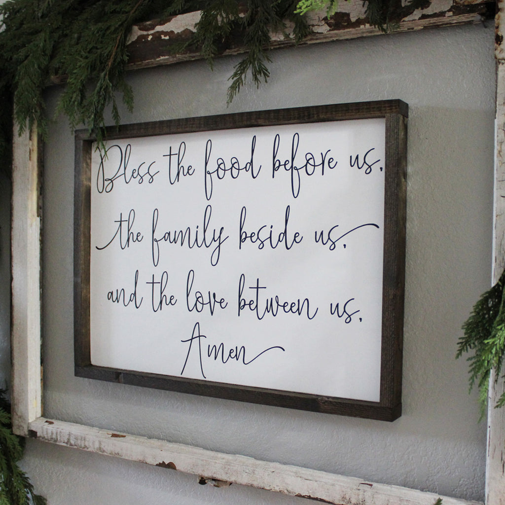 Bless the Food Before Us, The Family Beside Us, and the Love Between Us, Amen, Hand Painted Wooden Sign | 24 x 16