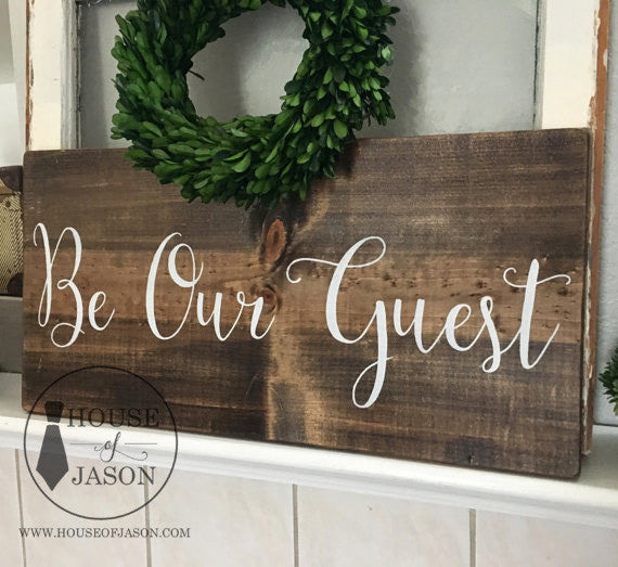 Wood Signs, House of Jason, Wooden Signs, Hand Painted Sign, Be Our Guest, Wooden Signs, wood signs, guest bedroom, wedding decor, wedding signage, wedding reception decor, wedding ceremony signs, wedding sign, Guest room, farmhouse style, home decor, House of Jason, painted wood signs, romantic wedding signs, beauty and the beast, elegant wedding signs, large be our guest signs, must have wedding signs, wedding trends of 2018