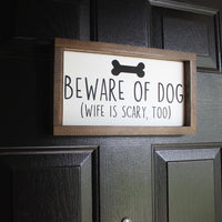 Beware of Dog, Beware of Wife, Hand Painted, Funny Wooden Sign | 12 x 7