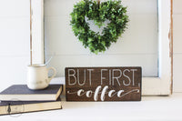 But First, Coffee Hand Painted Wooden Sign | 12 x 6