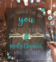 God Danced The Day You Were Born, Nursery Decor, Hand Painted Wooden Sign | 12 x 16