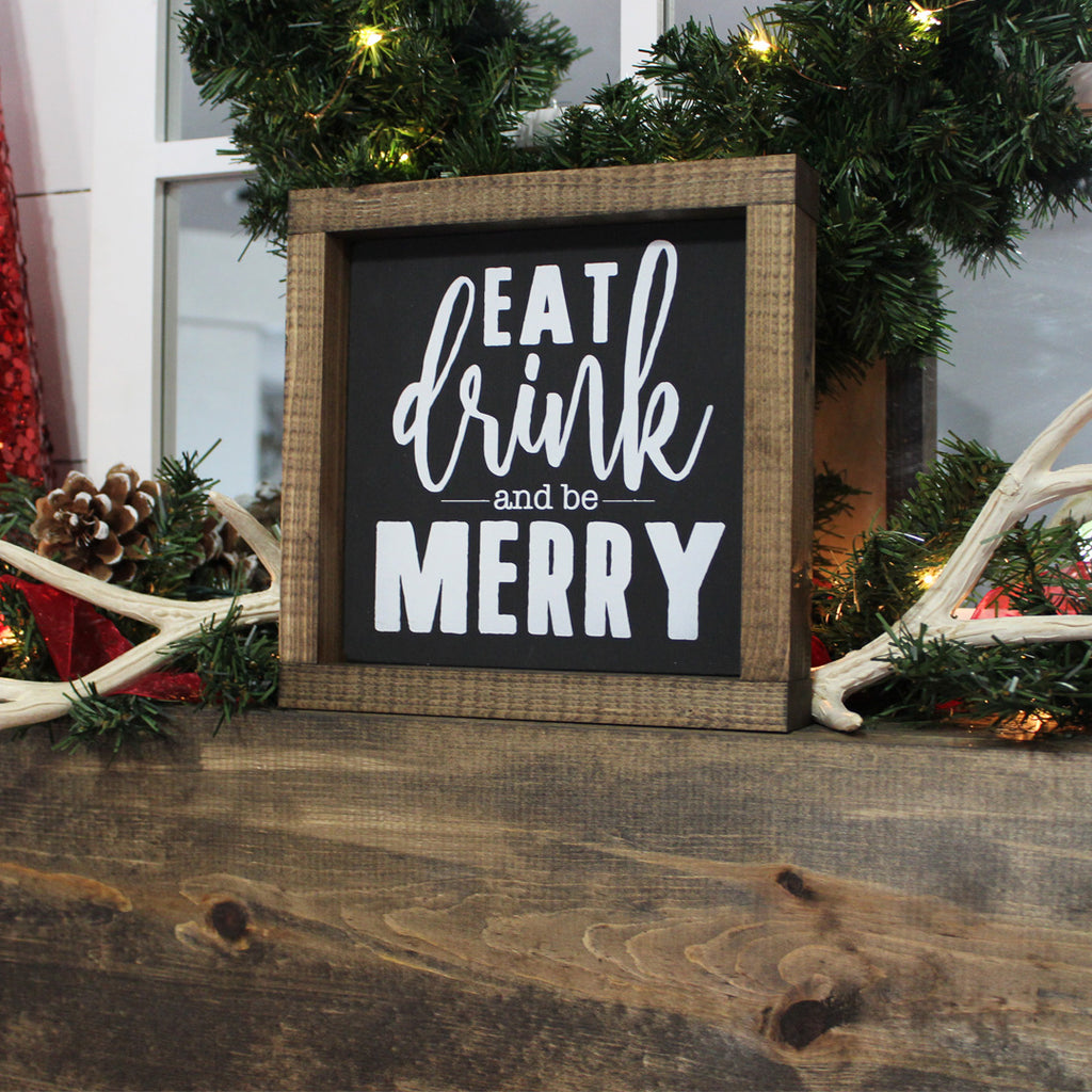 Eat, Drink and be Merry Wooden Sign | 8 x 8
