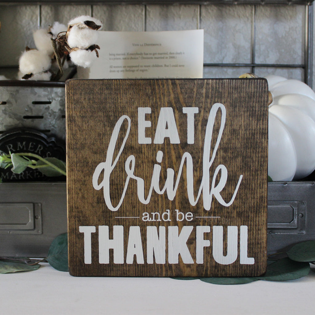 Eat, Drink and be thankful, fall decor, fall signs, house of jason, houseofjason.com, thanksgiving, thankful, give thanks, thanksgiving decor, farmhouse style