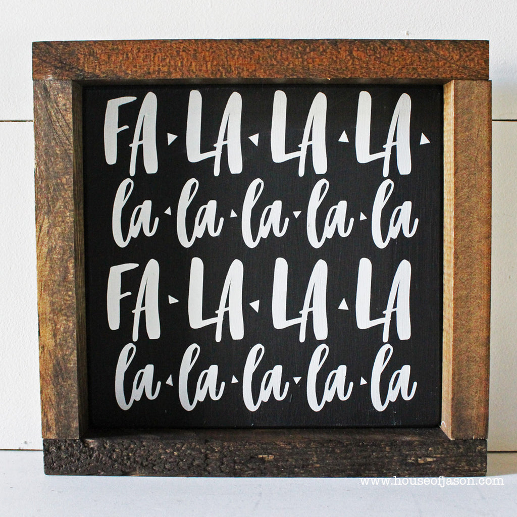 Fa La La La, Hand Painted Wooden Sign | 8 x 8