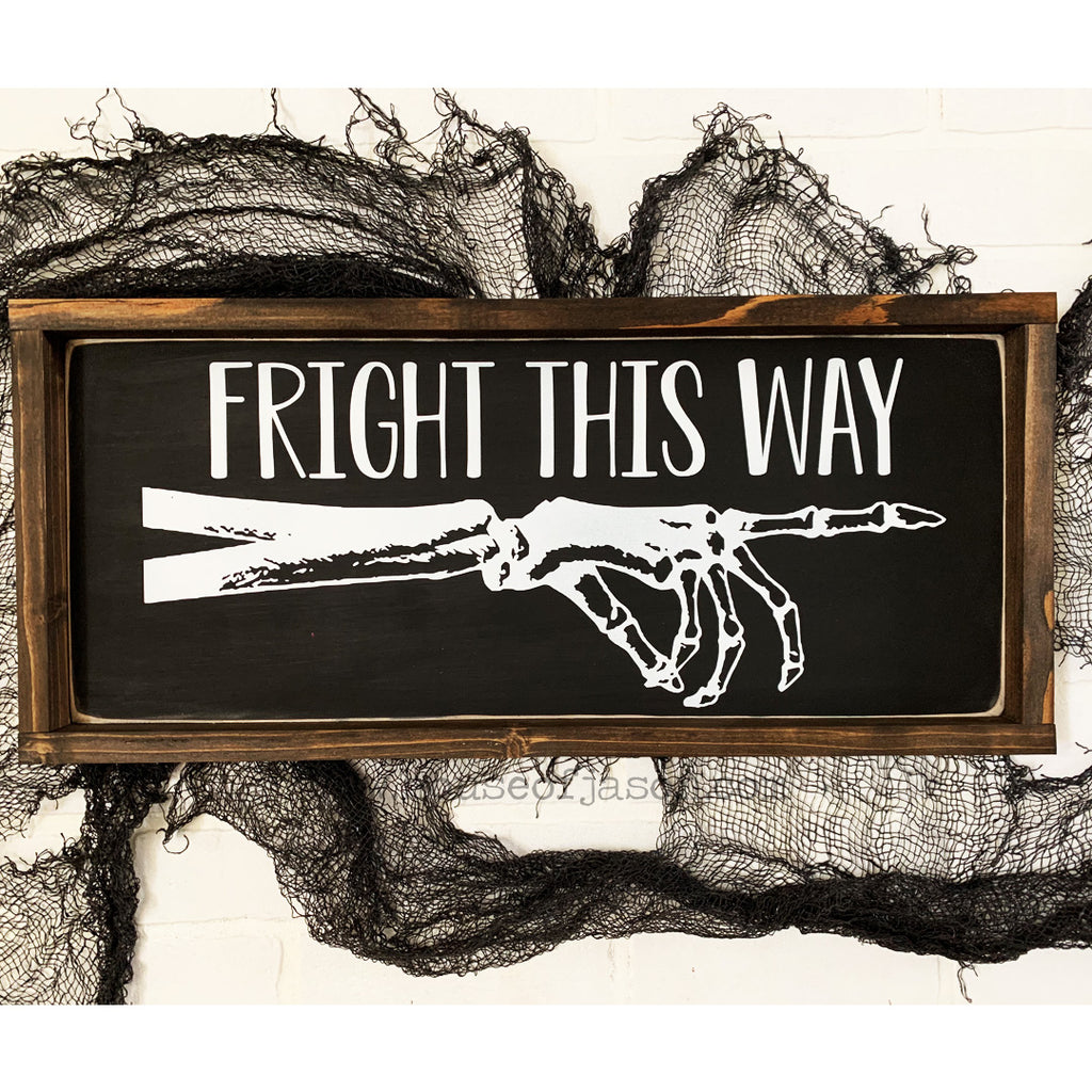 Fright This Way, Skeleton, Halloween Wooden Sign