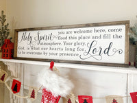 Holy Spirit You Are Welcome Here, LARGE, Wooden Sign (36 x 10)