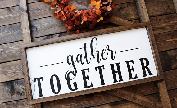 Gather, Gather signs, Fall Signs, Fall entryway, wood signs, wooden signs, House of Jason Signs, Gather Together, Thanksgiving signs, Thanksgiving table scape, Thanksgiving decor, Fall Signage