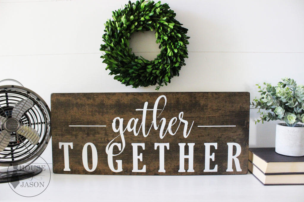 Rustic, Farmhouse Style, Fall Decor, Gather Together, Hand Painted Wooden Sign | 9 x 22
