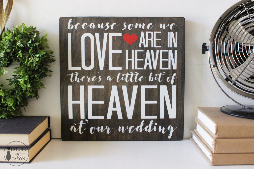 In Loving Memory, Someone in Heaven at Our Wedding, Hand Painted Wooden Sign | 12 x 12