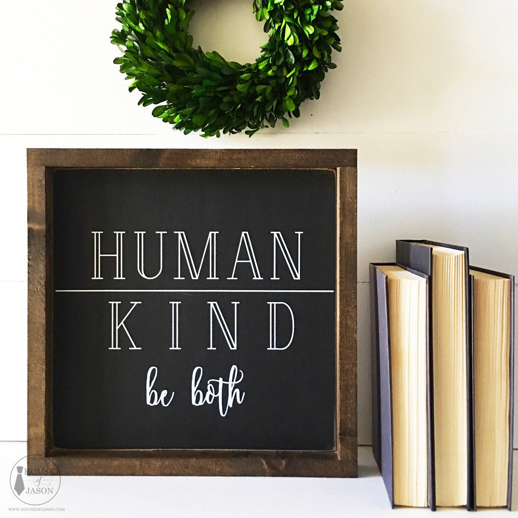 Human, Kind Be Both, Classroom Decor, Hand Painted Wooden Sign | 12 x 12
