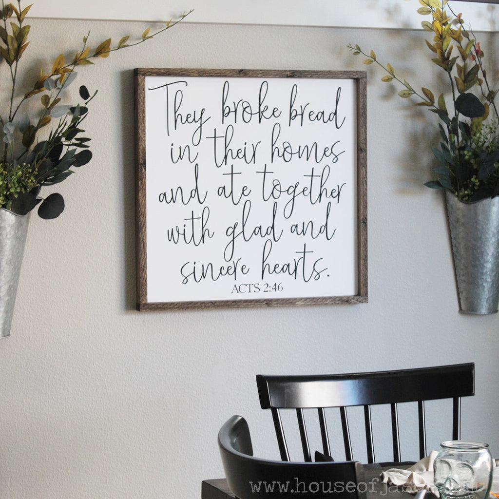 They Broke Bread in Their Homes and Ate Together With Glad and Sincere Hearts, Acts 2:46 Large, Hand Painted Wooden Sign | 2' x 2'