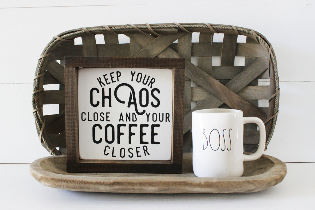 Coffee signs, coffee sign, coffee bar, kitchen signs, funny kitchen decor, sarcasm, humor, chaos and coffee, chaos, wooden signs, wood signs, House of Jason, black and white, farmhouse style