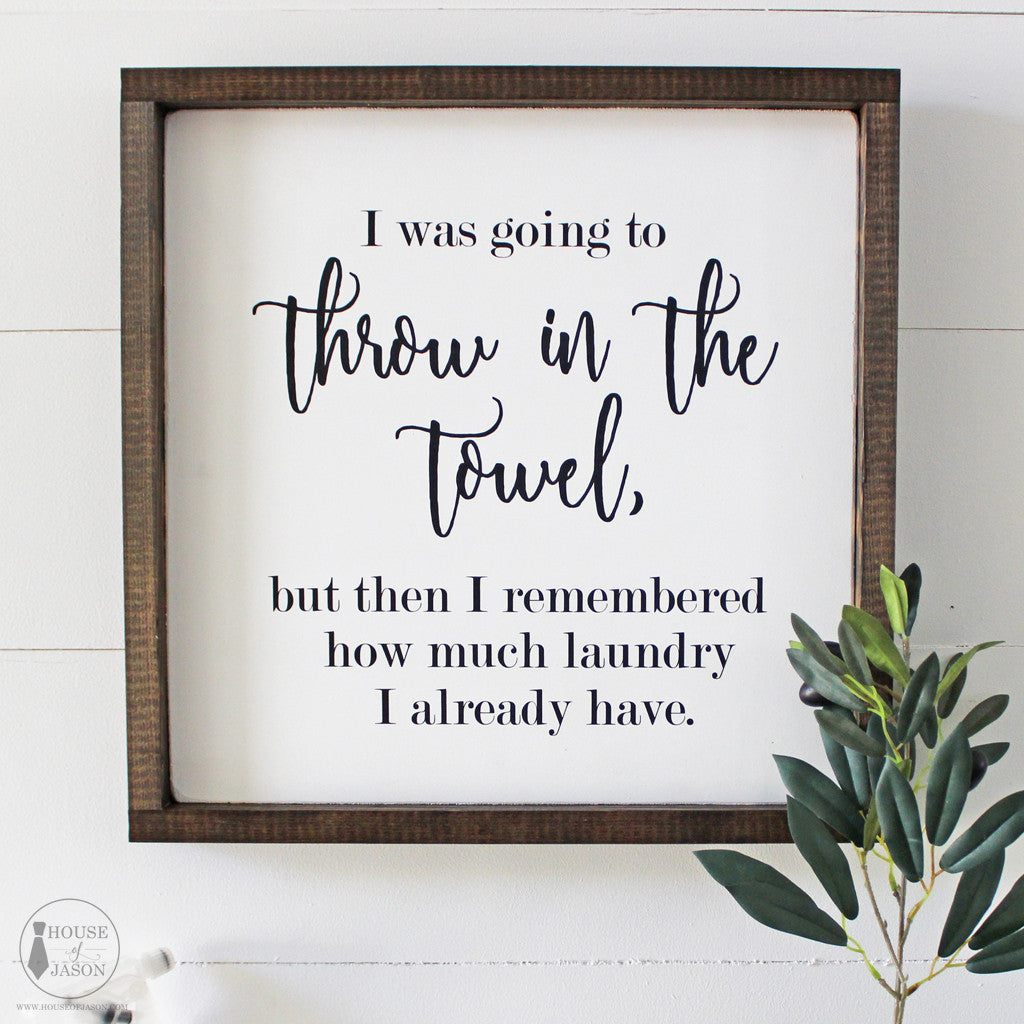 Funny Laundry, Throw in the Towel, Hand Painted Wooden Sign (Large) | 16 x 16