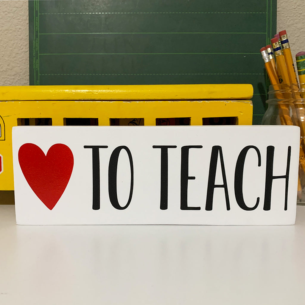 Love to Teach Wooden Sign | 4 x 10
