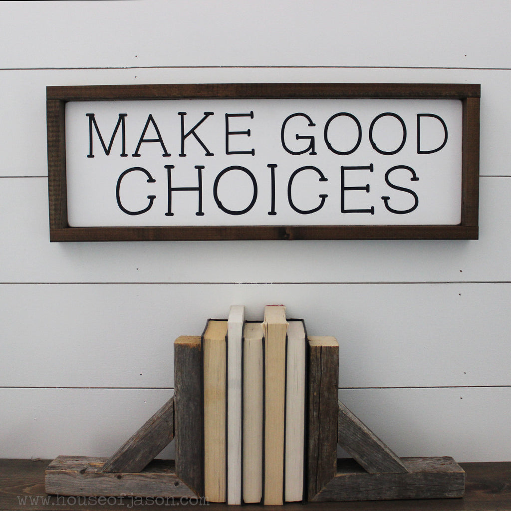 Make Good Choices, Hand Painted Wooden Sign | 8 x 24