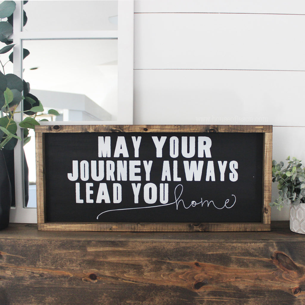 May Your Journey Always Lead You Home, Hand Painted Wooden Sign | 10 x 24