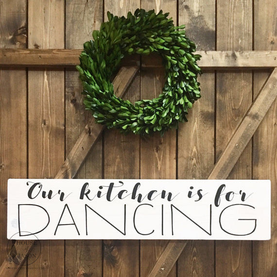 Our Kitchen is for Dancing Wooden Sign | 24 x 6