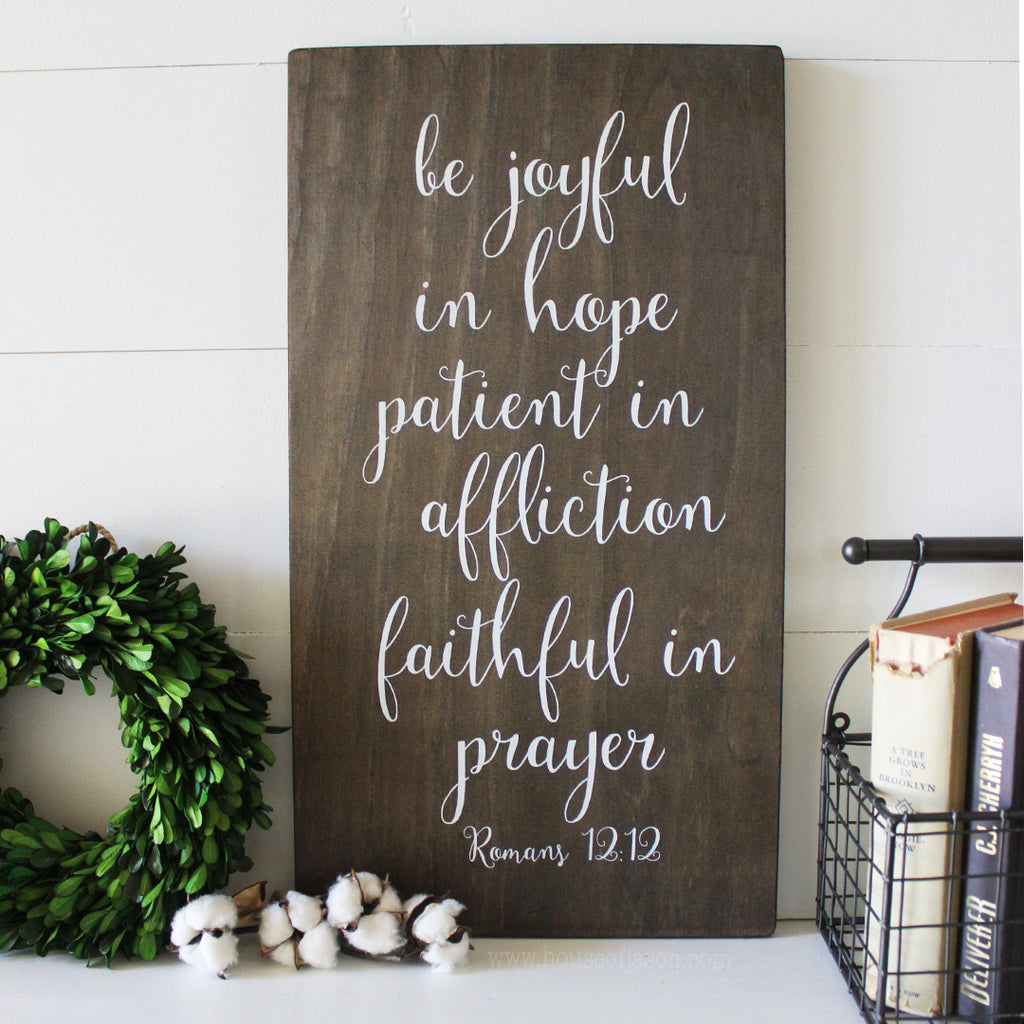 Romans 12:12, Religious Decor, Scripture, Hand Painted Wooden Sign | 12 x 23