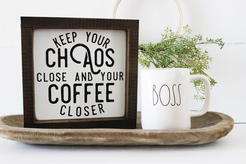 Chaos and Coffee Hand Painted Wooden Sign | 8 x 8