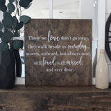 In Loving Memory, Those We Love Don't Go Away, Rustic, Memorial, Hand Painted Wooden Sign | 15 x 15