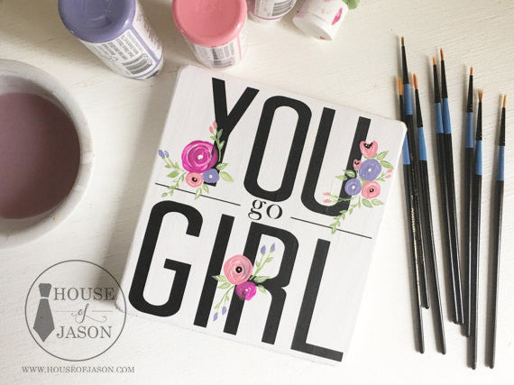 You Go Girl Wooden Sign | 6 x 6
