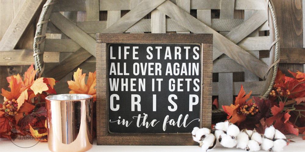 Fall Signs, autumn decor, small fall signs, fall vignette, farmhouse style fall signs, crisp in the fall, fall sayings, fall quotes, House of Jason signs