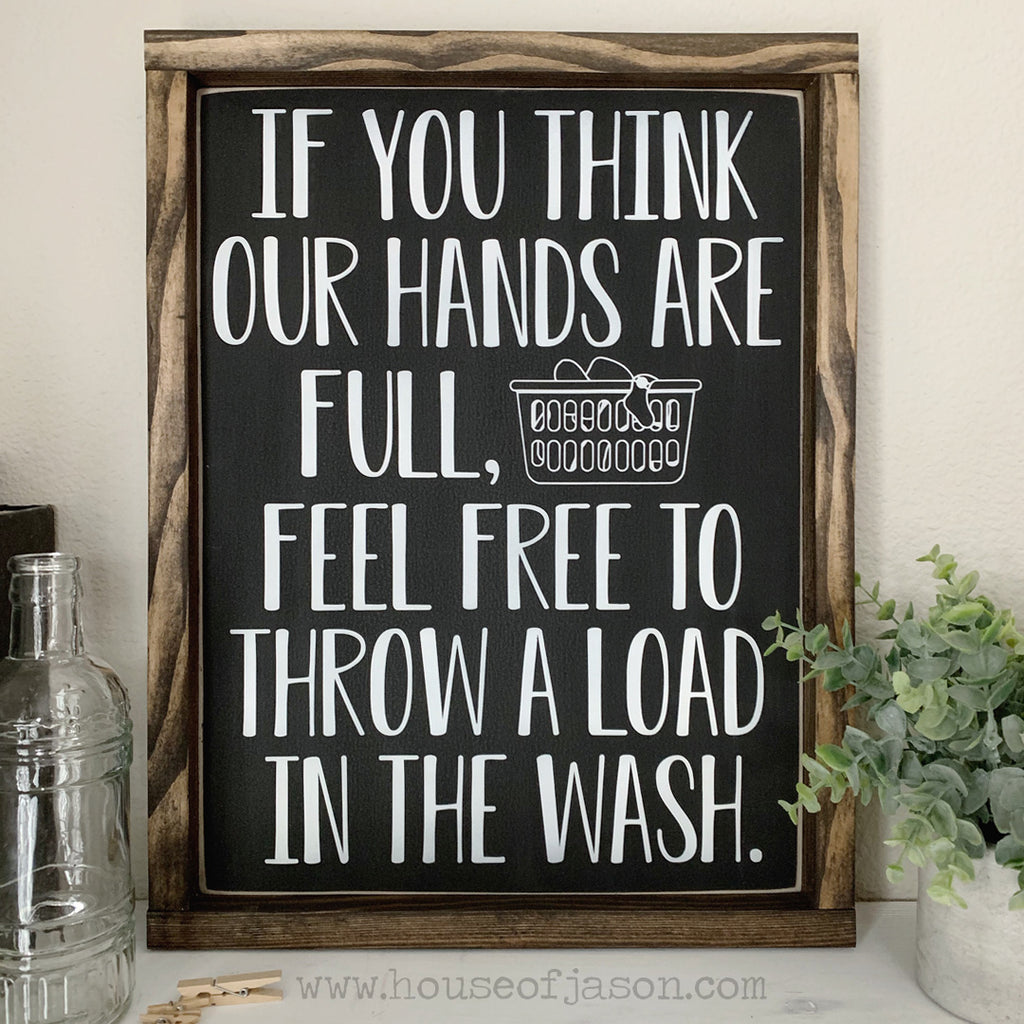 Throw a Load in the Wash Funny Wooden Sign | 12 x 16