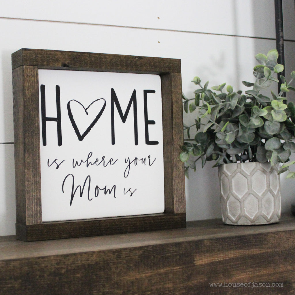 Home is Where Your Mom Is, Hand Painted Wooden Sign | 8 x 8