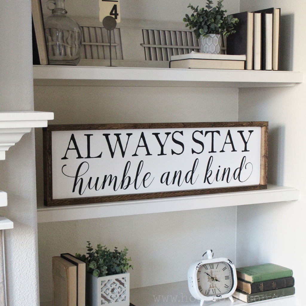 Always Stay Humble and Kind Extra Large Hand Painted Wooden Sign | 36 x 10
