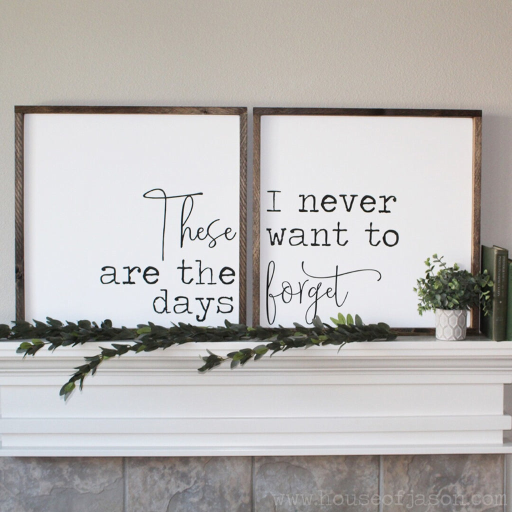 These Are The Days I Never Want To Forget (Set of 2), Hand Painted Wooden Signs | 2' x 2'