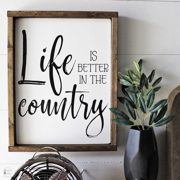 Life is Better in the Country, Farmhouse Living, Hand Painted Wooden Sign | 12 x 16