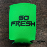 So Fresh Koozie