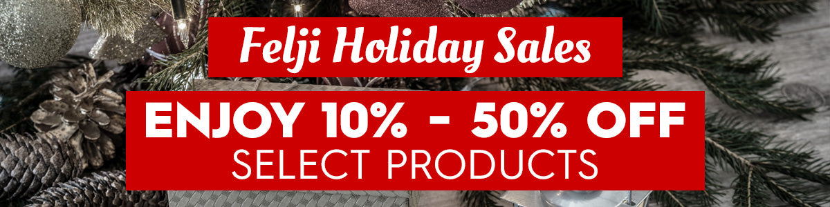 Felji Holiday Sale 2017 - Save Up to 50% on Selected Items.