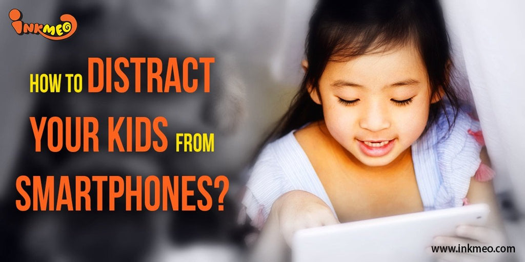 How to Distract Your Kids From Smartphones?