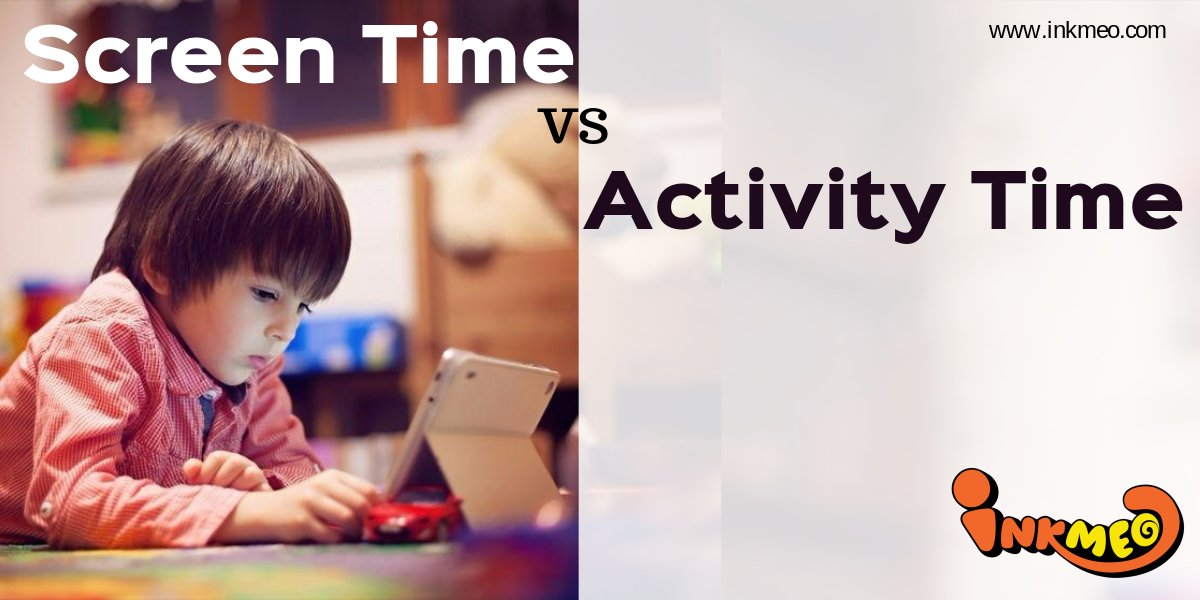 Screen Time Vs Activity Time | Inkmeo