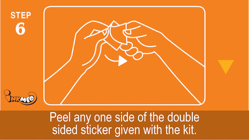 Step 6: Peel any one side of the double sided sticker given with the kit