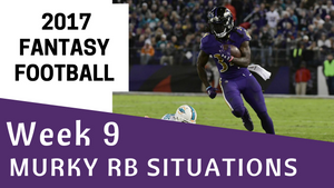 Fantasy Football Week 9 - Murky RB Situations
